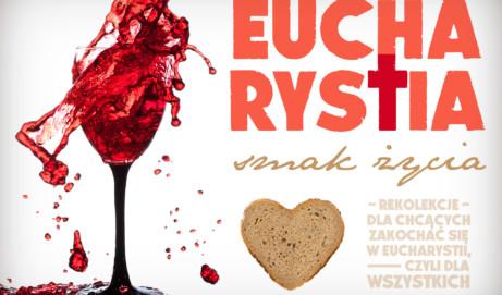 Eucharystia – smak życia – 1-3 marca 2019
